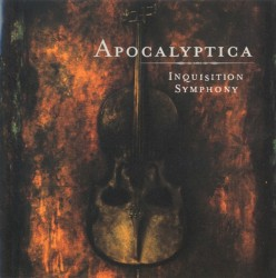 Inquisition Symphony by Apocalyptica